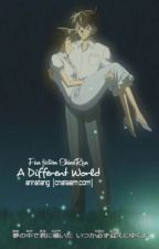 [Fic ShinxRan] A Different World by msanna