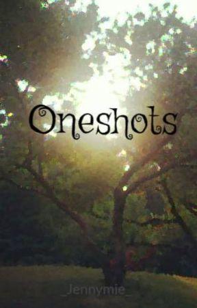Oneshots by _Jennymie_
