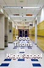 Teen Titans in High School by Dove00