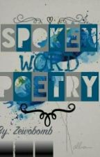 Spoken word Poetry (Completed) by Zewobomb