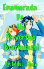 Enamorada De El Pervertido (SoarinDash) by -Cyber_Girl-