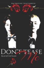 Don't tease me! [Vkook] by Black2theTears
