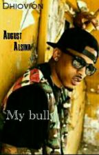 My bully {August Alsina} by Dhiovion