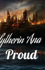 Slytherin And Proud by SmileForHearts
