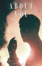 About You (Poetry Book) by girltryinghard