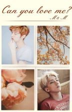 Can you love me ? /HunHan/ by niciiwanow1999