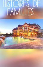 Histoires de Familles... by xMalouGautierx