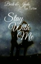 Stay With Me by wrttnbyjym