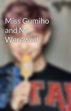 Miss Gumiho and Mr Werewolf by JazumineTea