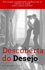 Descoberta do Desejo  by EdRodrigues29