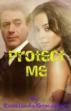 Protect me (Robert Downey Jr. Fanfic) by RosalindaGonzales