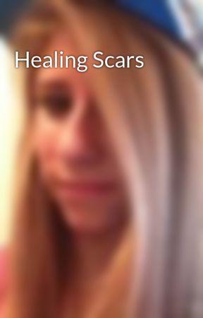 Healing Scars by xX_InsanlyPerfect_Xx