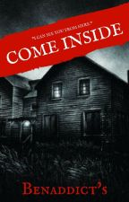 Come Inside by benaddict31