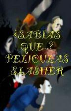¿Sabias Que...? Películas Slasher by XX_LUC14_XX
