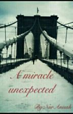 A Miracle Unexpected by NurAnisa560