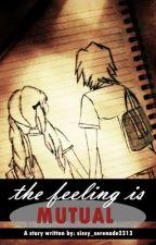 THE FEELING IS MUTUAL by Sissy_serenade2313