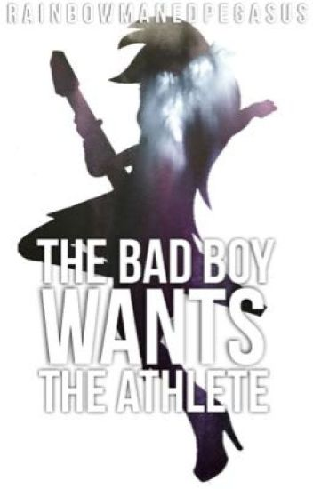 The Bad Boy Wants The Athlete(UNDER HEAVY EDITING)