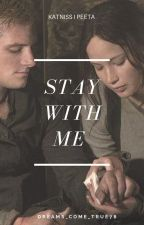 Stay With Me || Katniss & Peeta by Dreams_come_true78