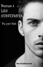 Bonus : LES SURVIVANTS Vu par Gab by AnaRaconte