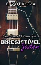 IRRESISTÍVEL JADEN - O'Donnel Family Vol. 3 by CVolkova