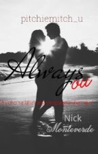 Always You: Nick Monteverde (COMPLETED) by pitchiemitch_u