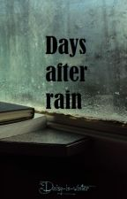 Days after rain by Daisy-in-winter