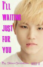 I'll waiting just for you by ShineeSeventeen