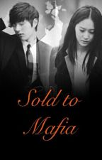 Sold To Mafia(18+) (Editing) by LovelyMayar