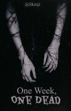 One week, one dead by Skinji