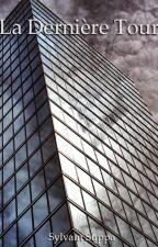 La dernière Tour ( The last Building ) by SylvainS