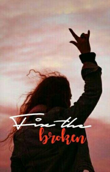 Fix The Broken (Book 2 of Fix My Stitches)