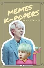 MEMES KPOPERS |TERMINADA| by PepitaTellez