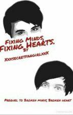 Fixing Minds, Fixing Hearts - Phan by xxxSecretFangirlxxx