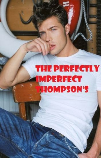 The Perfectly Imperfect Thompson's  ON HOLD