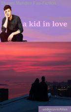 A kid in love (Shawn Mendes Fan-Fiction) by UndercoverAlien