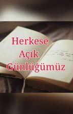 ''HERKESE AÇIK GÜNLÜĞÜMÜZ'' ( TAMAMLANDI ) by Nesqu1k12