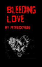 Bleeding Love by PeterickPhan