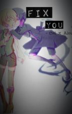 Fix you [Cielois] by Gaayylien