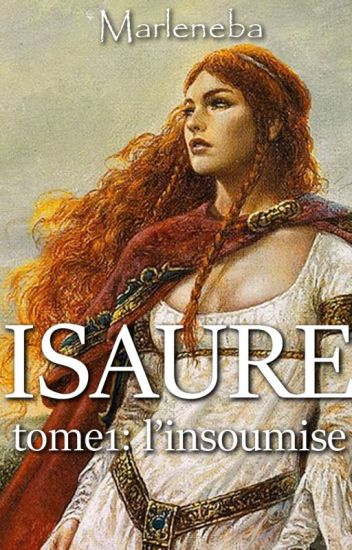 Isaure, tome 1: L'insoumise