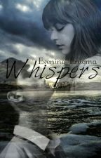 Whispers by Evening_Enigma