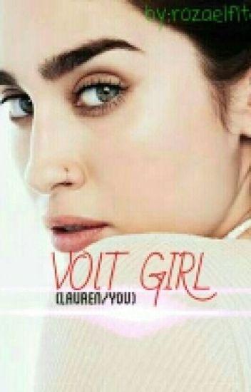 Volt Girl (Lauren/you) [COMPLETED]
