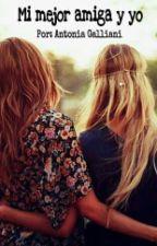 Mi mejor amiga y yo  by AntoniaGalliani
