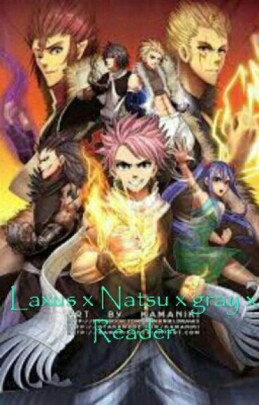 Laxus X Reader X Gray X Natsu