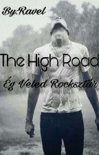 The High Road -Élet Egy Rocksztárral by The_Ravel