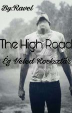 The High Road~Ég Veled Rocksztár by The_Ravel