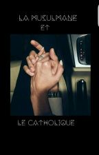 La Musulmane Et Le Catholique  by Mel_Benz