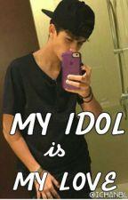 My Idol is My Love by Icha_harrisj
