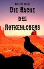 [Leseprobe:] Die Rache des Rotkehlchens by suedie