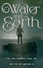 Water and Earth (The Four Elements: Book 2) (ON HOLD) by edeapenn