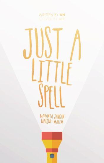 Just a Little Spell